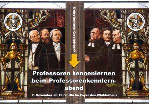 Professorenkennenlernabend,7. November, Start 19.30 Uhr, Wo? Im Foyer des Winklerbaus