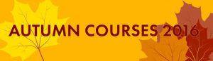 Autumn Courses 2016