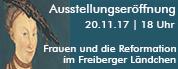 """Vortrag & Ausstellungseröffnung """"Frauen und die Reformation im Freiberger Ländchen"""""""