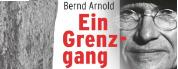"""Bebilderte Lesung mit Peter Brunnert """"Bernd Arnold - Ein Grenzgang"""""""