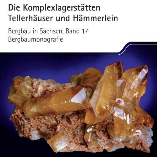 """Für's Homeoffice: PDFs zu sächsischen Lagerstättenrevieren & Rohstoffvorkommen – Reihe """"Bergbau in Sachsen"""" & Krit. Rohstoffe – Aktivitäten in den USA"""
